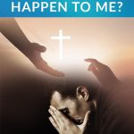 Pastor's Perspective: Why Did This Happen to ME?