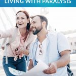 How to successfully travel with a person who is living with paralysis.