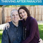 How to Keep Your Marriage Thriving after Paralysis (Julie's Perspective)
