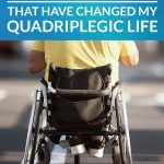 3 Items That Have Changed My Quadriplegic Life