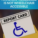 Handicap Accessible Is NOT Wheelchair Accessible