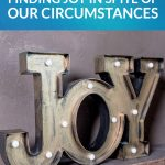 Finding Joy in Spite of Our Circumstances