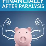 How to Thrive Financially After Paralysis